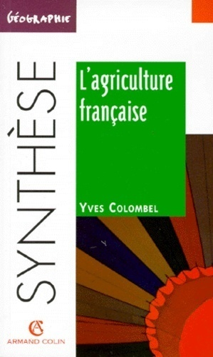 L'agriculture française - Yves Colombel - Armand Colin